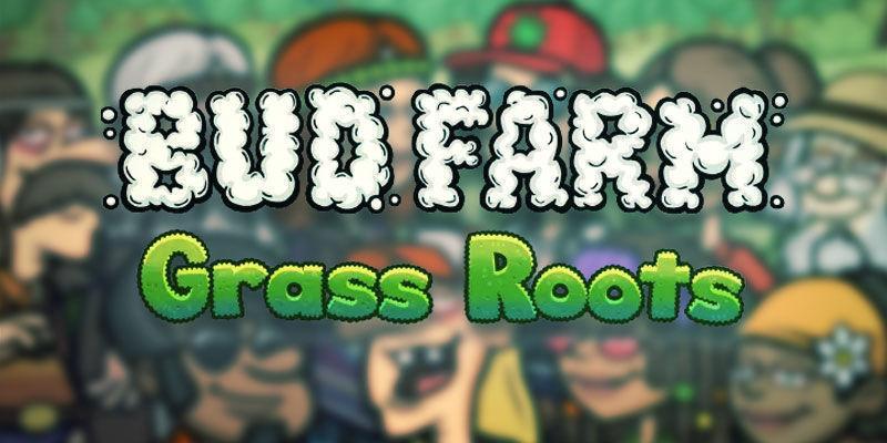 Bud Farm : Grass Roots