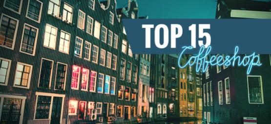 Top 15 Des Meilleurs Coffeeshops d'Amsterdam De La Saison 2018