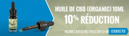 10% Réduction Organic CBD