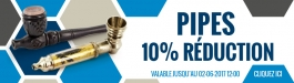 10% Réduction Pipes